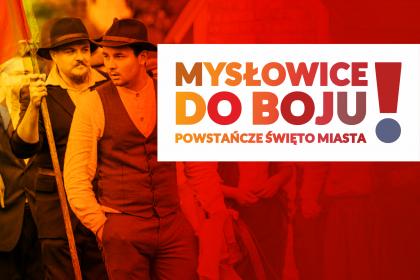 """""""Mysłowice Do Boju! – Powstańcze Święto Miasta"""""""